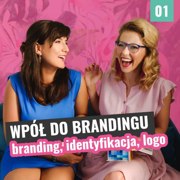 Wpół do brandingu #01 – co to jest branding?