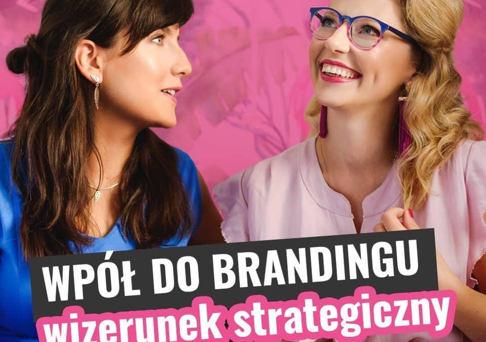 Wpół do brandingu #02 – spójny wizerunek strategiczny
